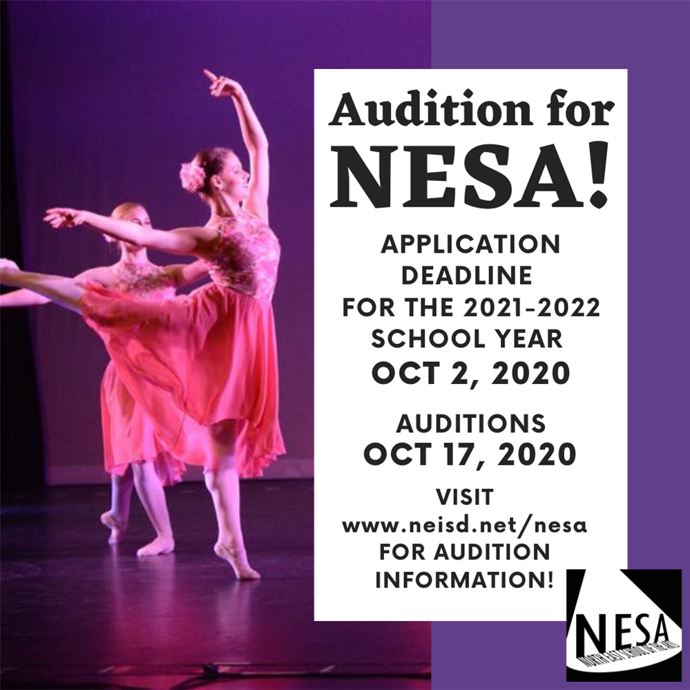 Auditions for NESA Application Deadline for 2021-22 school year is October 2, 2020 auditions are October 17, 2020